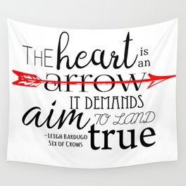 THE HEART IS AN ARROW | SIX OF CROWS BY LEIGH BARDUGO Wall Tapestry