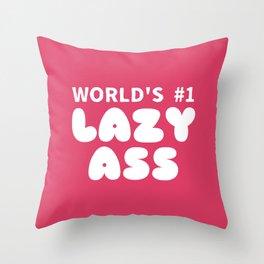 World's #1 Lazy Ass Ver. 1 Throw Pillow