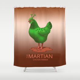 The Martian Chicken Farmer Funny Green Alien Hen Shower Curtain