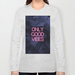 Only Good Vibes Neon Long Sleeve T-shirt