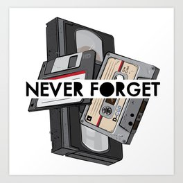 Never Forget - 1 Art Print
