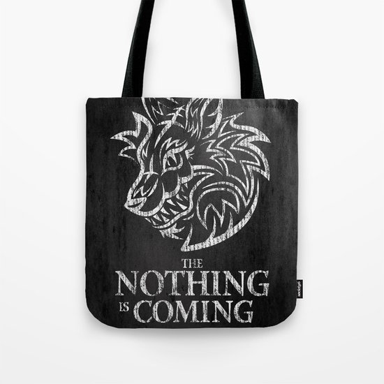 The Nothing is Coming  Tote Bag