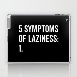 Symptoms Of Laziness Funny Quote Laptop & iPad Skin