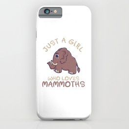 Just A Girl Who Loves Mammoths iPhone Case