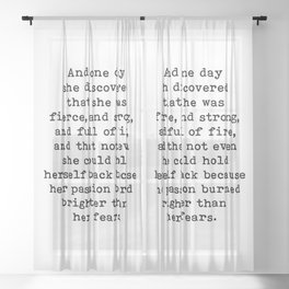 And one day she discovered that she was fierce and strong Sheer Curtain