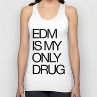 edm Tank Tops featuring EDM is My Only Drug by DropBass