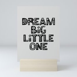 Dream Big Little One inspirational nursery art black and white typography poster home wall decor Mini Art Print