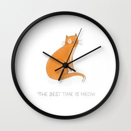 Ginger Cat says The Best Time is Now - Right Meow Wall Clock