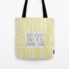 There's Always Money in the Banana Stand  Tote Bag
