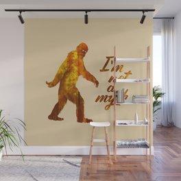 "Big Foot ""I'm not a Myth"" Wall Mural"