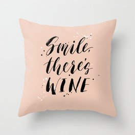 Smile, there's WINE Throw Pillow
