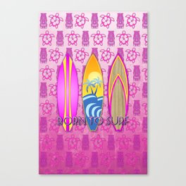 Pink Born To Surf Pink Tiki Canvas Print