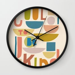 Cool to be kind #kindness Wall Clock