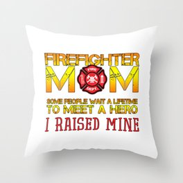 Thin Red Line Firefighter Mom Fireman Professional Firefighter Hero I Raised Mine Throw Pillow