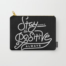 Stay Humble Be Postive Always Carry-All Pouch