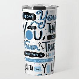 Today You Are You... -Dr. Seuss Travel Mug