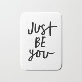 Just Be You black and white contemporary minimalism typography design home wall decor bedroom Bath Mat