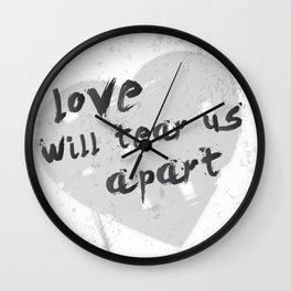 Love Will Tear Us Apart Wall Clock