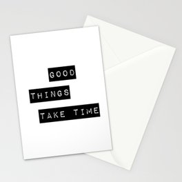 Good Thing Take Time Stationery Cards