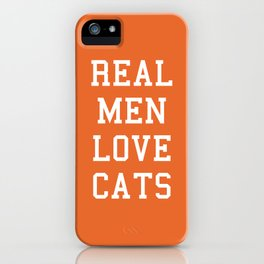 Real Men Love Cats Funny Quote iPhone Case