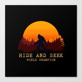 Bigfoot - Hide and Seek World Champion Canvas Print