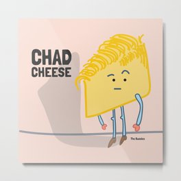 Chad Cheese Metal Print