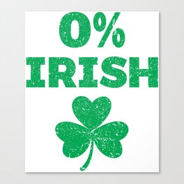 0% Irish St Patrick's Day Clover Funny Shamrock Canvas Print