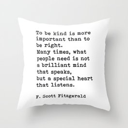 To Be Kind Is More Important, Motivational, F. Scott Fitzgerald Quote Throw Pillow