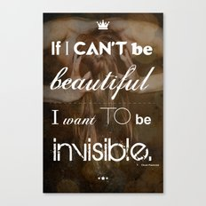 If I Can't Be Beautiful Canvas Print