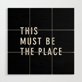 This Must Be The Place Wood Wall Art