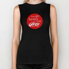 things go better with Love Biker Tank
