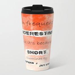 Illuminae - (Amy Kaufman and Jay Kristoff) I think it is because I'm short. Travel Mug