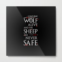 Leave One Wolf Alive Metal Print