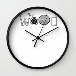 Woodworking Carving Carpenter Joiner Cabinet Wood Gift Idea T-Shirt Wall Clock