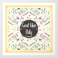good vibes only Art Prints featuring Good Vibes Only by famenxt