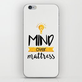 Mind over Mattress iPhone Skin