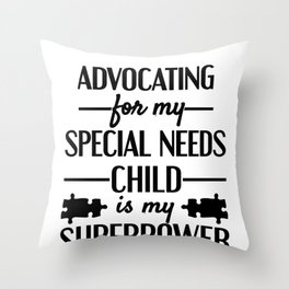 Special Needs Parent Gifts Advocating for Special Needs Child My Superpower Throw Pillow