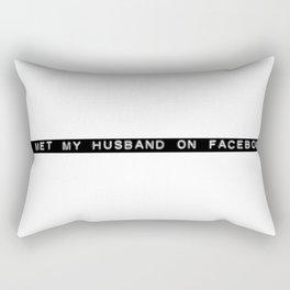 I Met My Husband on Facebook Rectangular Pillow