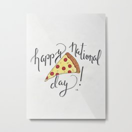 Happy National Pizza Day Metal Print