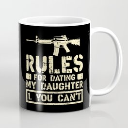 Rules For Dating My Daughter Funny Dad Saying Gift Coffee Mug