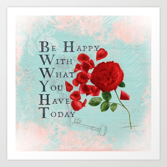 Be happy - Quote with Rose Flower- Floral Collage and Wisdom on turquoise background Art Print