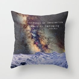 """""""The Power of Imagination Makes us Infinite"""" Throw Pillow"""