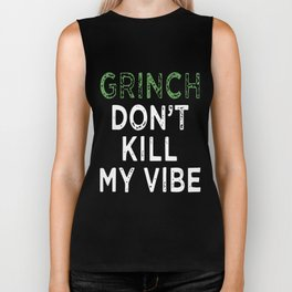 grinch do not kill my vibe hunt Biker Tank