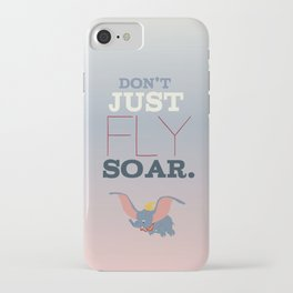 don't just fly, soar, dumbo iPhone Case