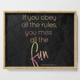 If you obey all the rules, you miss all the fun - GRL PWR Collection Serving Tray