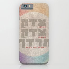 Justice Shall You Pursue - Hebrew Bible Quote iPhone Case