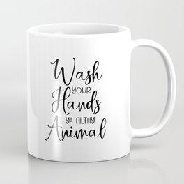 Wash Your Hands Ya Filthy Animal, Bathroom Wall Decor, Toilet Sign, Typography Print, Black and Whit Coffee Mug