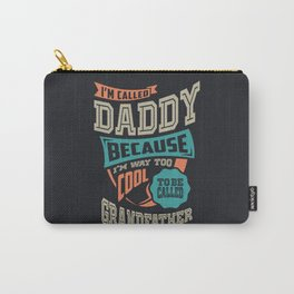 I'm Called Daddy Carry-All Pouch