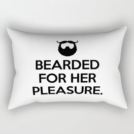 Bearded For Her Pleasure Funny Quote Rectangular Pillow