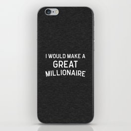 A Great Millionaire Funny Quote iPhone Skin